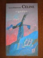 Anticariat: Louis Ferdinand Celine - Rigodon