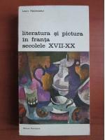 Louis Hautecoeur - Literatura si pictura in Franta secolele XVII-XX