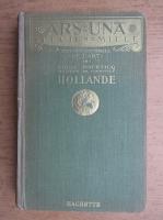 Anticariat: Louis Hourticq - Histoire generale de l'art. Hollande (1932)