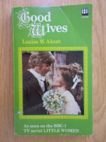 Louisa M. Alcott - Good wives