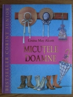 Louisa May Alcott - Micutele doamne