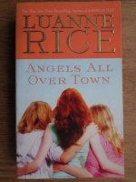 Anticariat: Luanne Rice - Angels all over town
