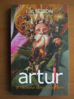 Anticariat: Luc Besson - Artur si razboiul celor doua lumi
