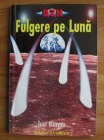Luc Burgin - Fulgere pe luna