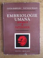 Anticariat: Lucia Bareliuc - Embriologie umana normala si patologica
