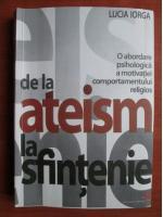 Lucia Iorga - De la ateism la sfintenie