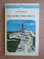 Lucian Blaga - Ce aude unicornul