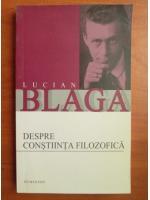 Lucian Blaga - Despre constiinta filozofica