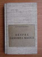 Anticariat: Lucian Blaga - Despre gandirea magica (1941)