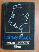Lucian Blaga - Poezii / Poesies (bilingv roman - francez)