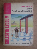 Anticariat: Lucian Blaga - Teatru. Proza autobiografica (volumul 2)