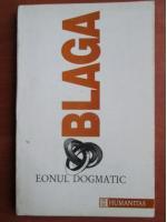 Lucian Blaga - Trilogia cunoasterii, volumul 1:  Eonul dogmatic