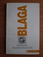 Lucian Blaga - Trilogia cunoasterii. Volumul 3: Cenzura transcendenta