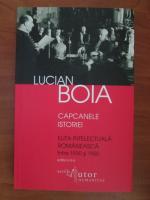 Anticariat: Lucian Boia - Capcanele istoriei. Elita intelectuala romaneasca intre 1930-1950