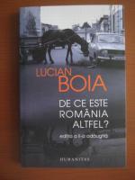 Anticariat: Lucian Boia - De ce este Romania altfel? (editia a doua)