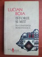 Anticariat: Lucian Boia - Istorie si mit in constiinta romaneasca