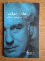 Anticariat: Lucian Boia - Mitul democratiei