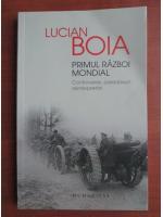 Anticariat: Lucian Boia - Primul Razboi Mondial. Controverse, paradoxuri, reinterpretari