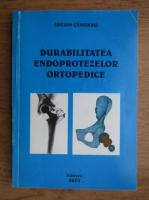 Anticariat: Lucian Capitanu - Durabilitatea endoprotezelor ortopedice