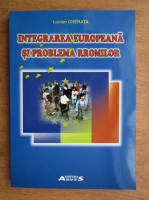 Anticariat: Lucian Cherata - Integrarea europeana si problema rromilor