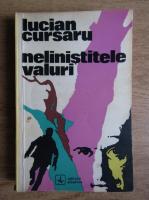 Anticariat: Lucian Cursaru - Nelinistitele valuri