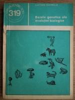 Anticariat: Lucian Gavrila - Bazele genetice ale evolutiei biologice
