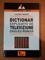 Anticariat: Lucian Ionica - Dictionar explicativ de televiziune Englez-Roman
