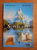 Lucian Irinel Ilinca - Geografia la superlativ