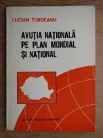 Lucian L. Turdeanu - Avutia nationala pe plan mondial si national