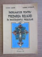 Anticariat: Lucian Lazar - Indrumator pentru predarea religiei in invatamantul prescolar