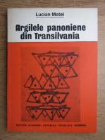 Lucian Matei - Argilele panoniene din Transilvania