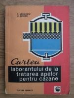 Lucian Negulescu, Cornel Susman - Cartea laborantului de la tratarea apelor pentru cazane