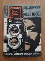 Anticariat: Lucian Penescu - Jocul noptii