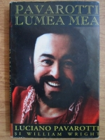 Luciano Pavarotti, William Wright - Lumea mea