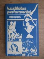 Luciditatea performantei. Discobol