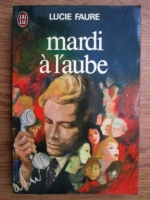 Lucie Faure - Mardi a l aube