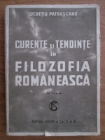 Lucretiu Patrascanu - Curente si tendinte in filozofia romaneasca (1946)