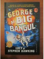 Lucy si Stephen Hawking - George si Big Bangul