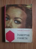Anticariat: Ludmila Cosmovici - Indreptar cosmetic