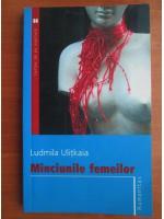 Ludmila Ulitkaia - Minciunile femeilor