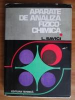 Anticariat: Ludovic I. Savici - Aparate de analiza fizico-chimica