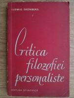 Anticariat: Ludwig Grunberg - Critica filozofiei personaliste