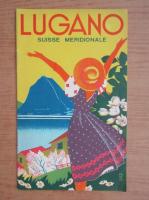 Anticariat: Lugano. Suisse Meridionale