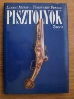Lugosi Jozsef, Temesvary Ferenc - Pisztolyok