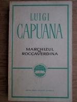 Anticariat: Luigi Capuana - Marchizul de Roccaverdina