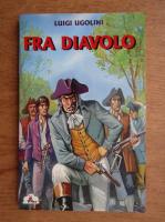 Anticariat: Luigi Ugolini - Fra Diavolo