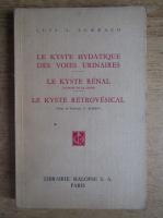 Anticariat: Luis A. Surraco - Le kyste hydatique des voies urinaires. Le kyste renal. Le kyste retrovesical