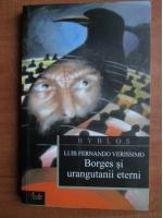 Anticariat: Luis Fernando Verissimo - Borges si urangutanii eterni