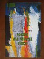 Anticariat: Luis Landero - Jocuri ale varstei tarzii