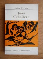 Anticariat: Luisa Carnes - Juan Caballero